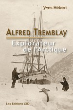Alfred Tremblay : explorateur de l'Arctique