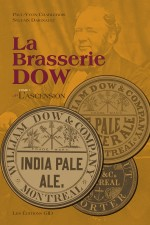 La Brasserie Dow. Tome 1 : L'ascension