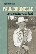 Paul Brunelle, le chevalier chantant