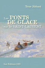 Les ponts de glace sur le Saint-Laurent
