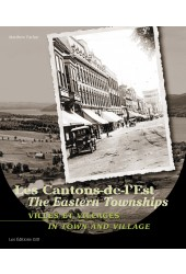 14-Les Cantons-de-l'Est, villes et villages / The Eastern Townships: In Town and Village