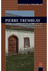 Pierre Tremblay, laboureur, habitant de la Nouvelle-France