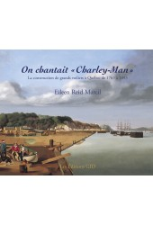 On chantait «Charley-Man». La construction de grands voiliers à Québec  de 1763 à 1893